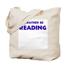 Blue - I'd Rather Be Reading Tote Bag