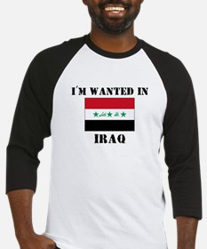 I'm Wanted In Iraq Baseball Jersey