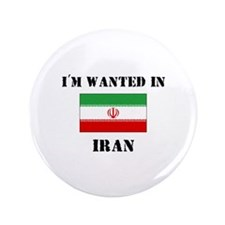 """I'm Wanted In Iran 3.5"""" Button"""