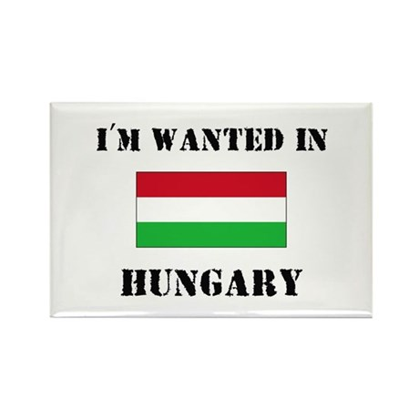 I'm Wanted In Hungary Rectangle Magnet