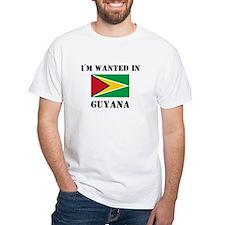I'm Wanted In Guyana Shirt