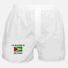 I'm Wanted In Guyana Boxer Shorts
