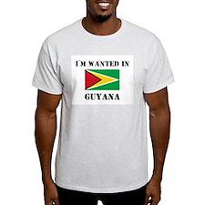 I'm Wanted In Guyana T-Shirt