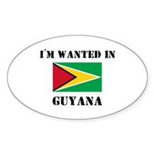 I'm Wanted In Guyana Oval Decal