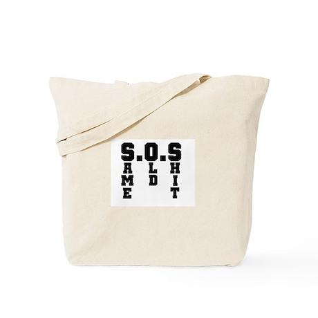 S.O.S-Same Old Shit Tote Bag