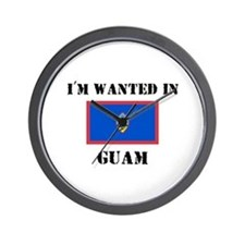 I'm Wanted In Guam Wall Clock