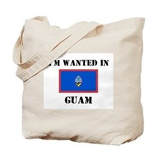 I'm Wanted In Guam Tote Bag