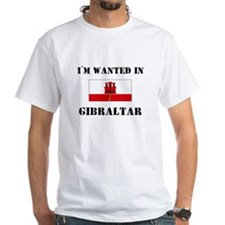I'm Wanted In Gibraltar Shirt
