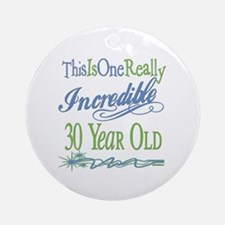 Incredible 30th Ornament (Round)