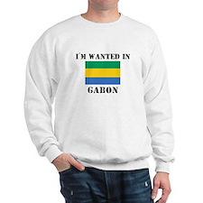 I'm Wanted In Gabon Sweatshirt