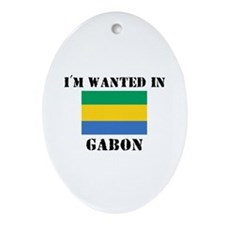 I'm Wanted In Gabon Oval Ornament