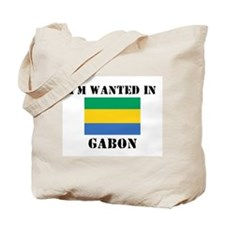 I'm Wanted In Gabon Tote Bag