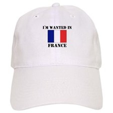 I'm Wanted In France Baseball Cap