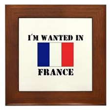 I'm Wanted In France Framed Tile
