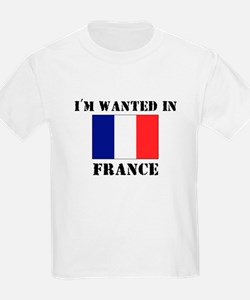 I'm Wanted In France T-Shirt