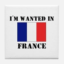 I'm Wanted In France Tile Coaster