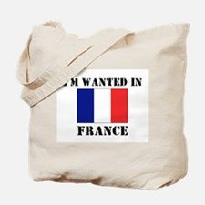I'm Wanted In France Tote Bag