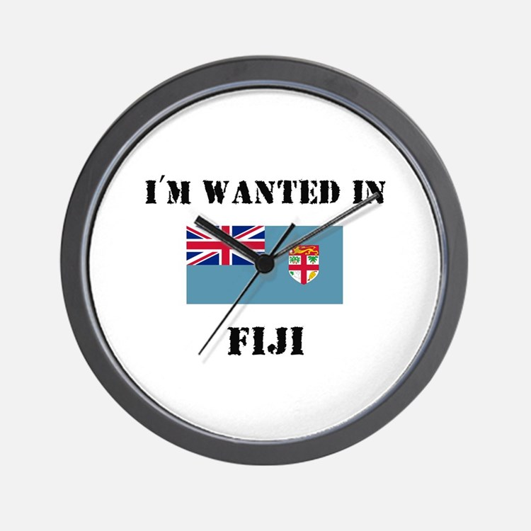 I'm Wanted In Fiji Wall Clock