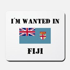 I'm Wanted In Fiji Mousepad