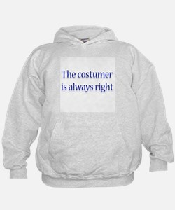 Costumer Is Right Hoodie