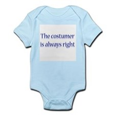 Costumer Is Right Infant Bodysuit