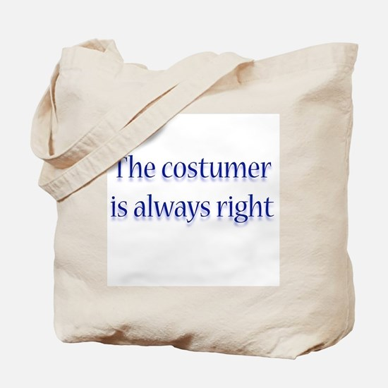 Costumer Is Right Tote Bag