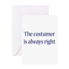 Costumer Is Right Greeting Card