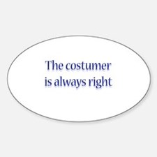 Costumer Is Right Oval Decal