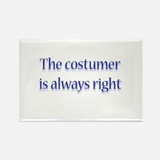 Costumer Is Right Rectangle Magnet