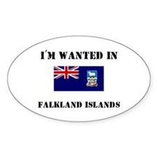 I'm Wanted In Falkland Islands Oval Decal