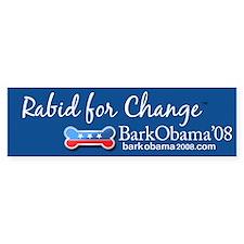 Bark Obama bumper sticker RABID FOR CHANGE