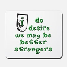 Be Strangers Mousepad
