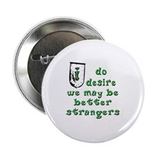 """Be Strangers 2.25"""" Button"""