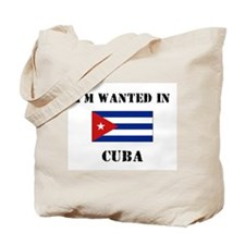 I'm Wanted In Cuba Tote Bag