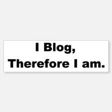 I Blog Bumper Bumper Bumper Sticker