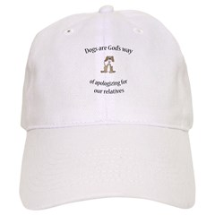 Dogs are God's way (HUMANE SO Baseball Cap