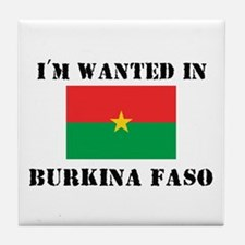 I'm Wanted In Burkina Faso Tile Coaster