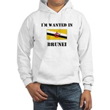 I'm Wanted In Brunei Hoodie