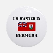 I'm Wanted In Bermuda Ornament (Round)