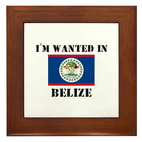 I'm Wanted In Belize Framed Tile