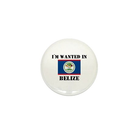 I'm Wanted In Belize Mini Button (10 pack)