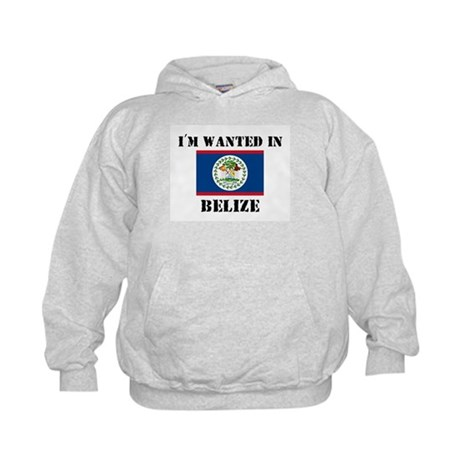 I'm Wanted In Belize Kids Hoodie