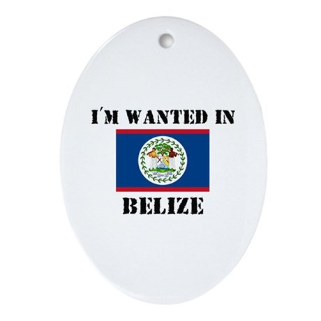 I'm Wanted In Belize Oval Ornament