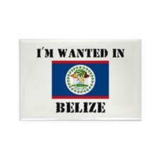 I'm Wanted In Belize Rectangle Magnet