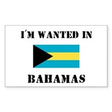 I'm Wanted In Bahamas Rectangle Decal
