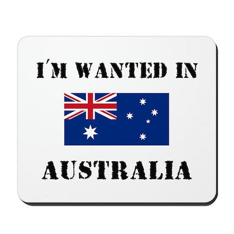 I'm Wanted In Australia Mousepad