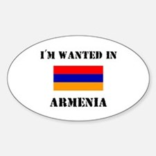 I'm Wanted In Armenia Oval Decal