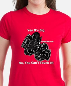 Yes It's Big No, You Can't Touch It Womens T-Shirt