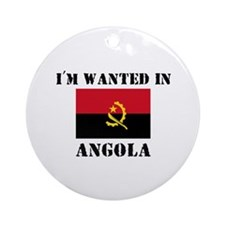 I'm Wanted In Angola Ornament (Round)