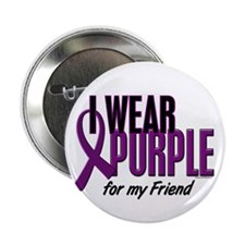 "I Wear Purple For My Friend 10 2.25"" Button (10 pa"